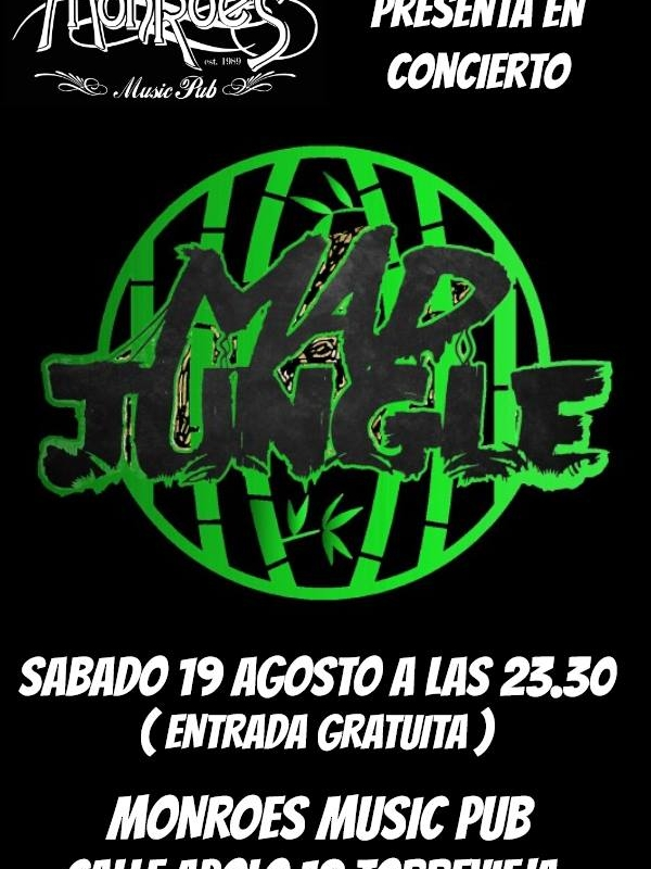 Mad Jungle Concierto 19 de Agosto en Monroes Music Pub
